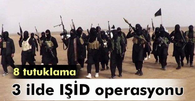 3 ilde IŞİD operasyonu: 8 tutuklama