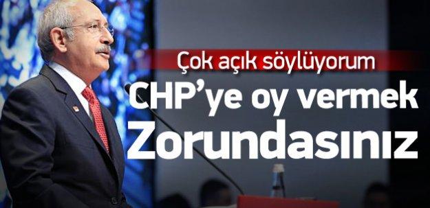 """""""CHP'ye oy vermek zorundasınız"""""""