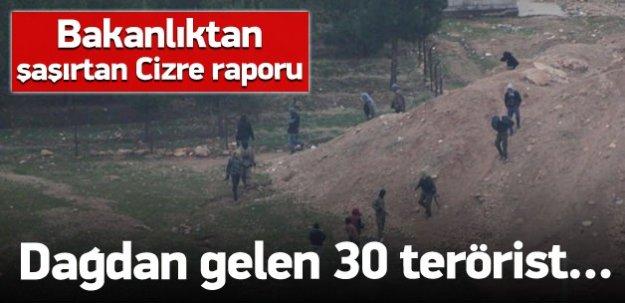 Cizre'ye dağdan 30 terörist geldi