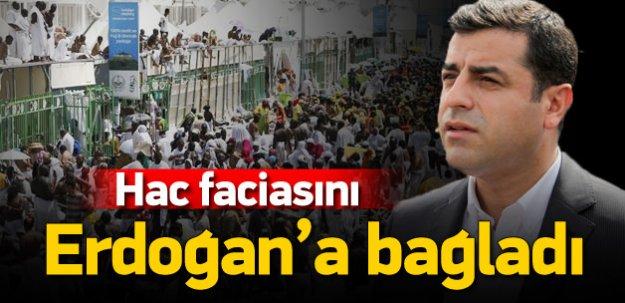 Demirtaş Hac'daki faciayı da Erdoğan'a bağladı