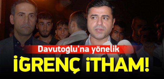 Demirtaş'tan Davutoğlu'na iğrenç itham!