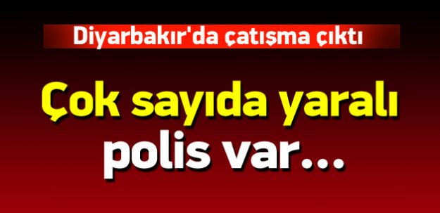Diyarbakır'da çatışma! 6 polis yaralandı