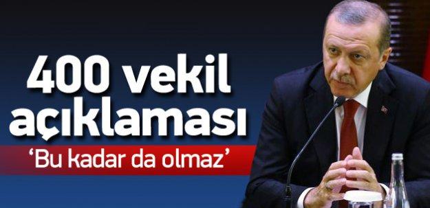 Erdoğan'dan '400 vekil' açıklaması