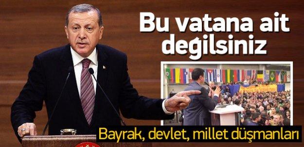 Erdoğan'dan Demirtaş'a: Bu vatana ait değilsiniz