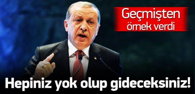 Erdoğan: Hainlerin hepsi yok olup gidecek