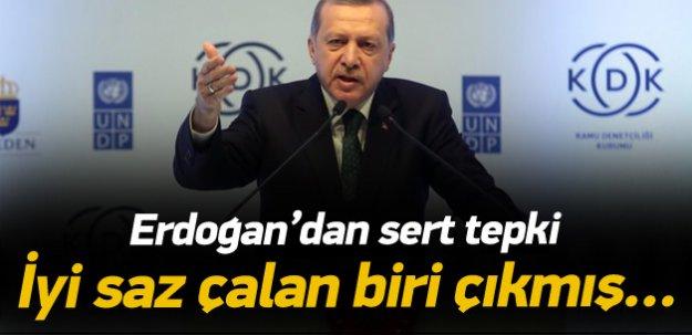 Erdoğan: İyi saz çalan biri çıkmış...