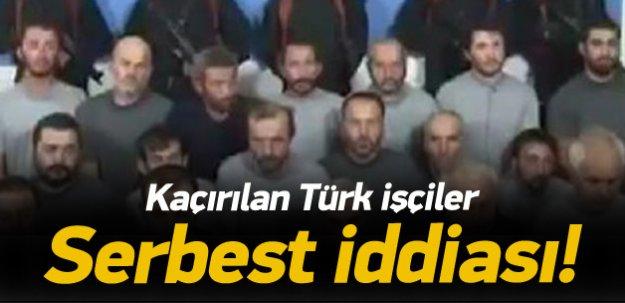 'Irak'ta Türk işçiler serbest' iddiası