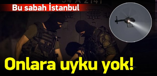 İstanbul'un 3 ilçesinde terör operasyonu