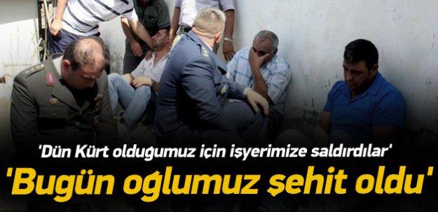 Şehit yakınının dükkanına Kürt diye saldırdılar