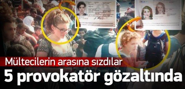Sığınmacıları provoke eden 5 kişi gözaltına
