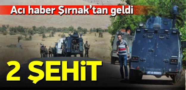 Şırnak'ta hain saldırı: 2 şehit, 9 yaralı