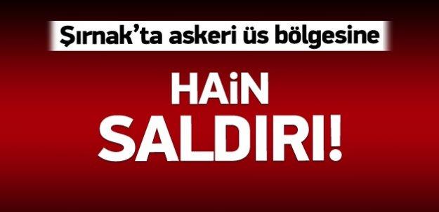 Şırnak'ta askeri üs bölgesine saldırı!