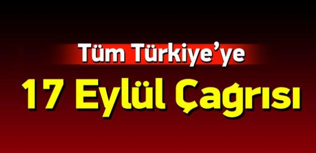STK'lardan tüm Türkiye'ye 17 Eylül çağrısı