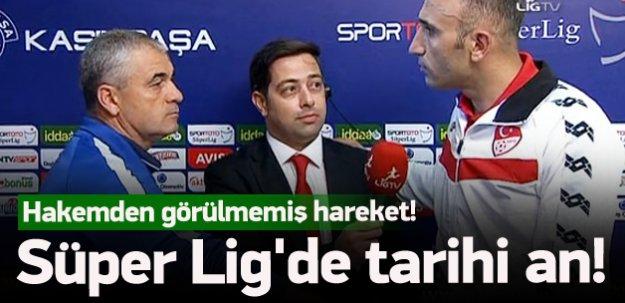 Süper Lig'de tarihi an! Hakem canlı yayında...
