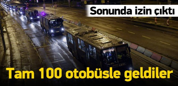 Tam 100 otobüsle geldiler
