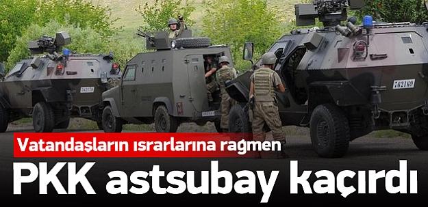 Terör örgütü PKK astsubay kaçırdı