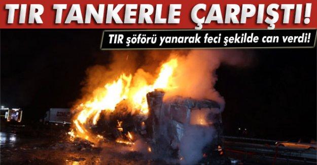 TIR ile benzin tankeri çarpıştı: 1 ölü!