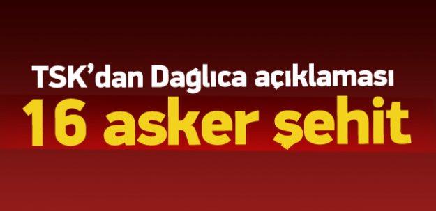 TSK: Dağlıca'da 16 askerimiz şehit oldu