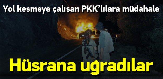 Yol kesmeye çalışan PKK'lılara müdahale