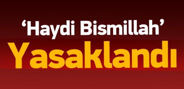 YSK'dan 'Haydi Bismillah!' kararı: Kabul etti!
