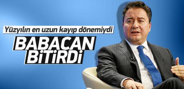 Yüzyılın en uzun kayıp dönemini Babacan bitirdi