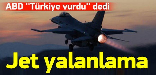 ABD ''Türkiye vurdu'' dedi, TSK yalanladı