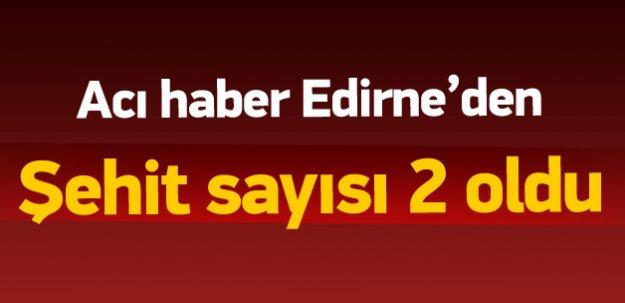 Acı haber Edirne'den: 1 şehit