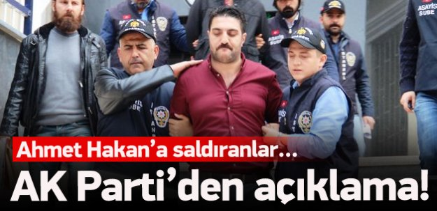AK Parti'den saldırganlar hakkında açıklama