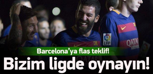 Barça'ya flaş teklif! Bizim ligde oynayın!
