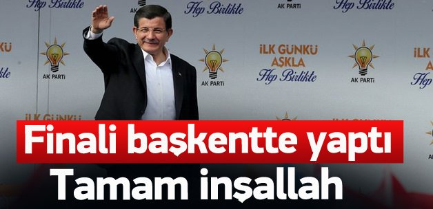 Başbakan Davutoğlu'ndan Ankara'da final konuşması