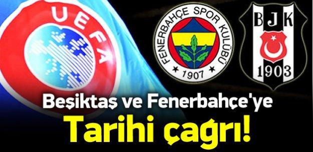 Beşiktaş ve Fenerbahçe'ye tarihi çağrı!