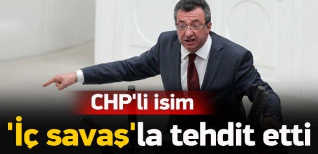 CHP'li isim 'iç savaş'la tehdit etti