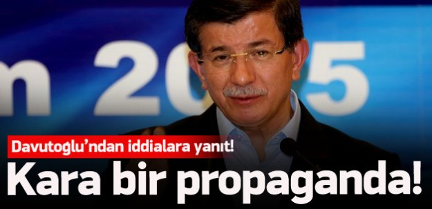 Davutoğlu: Kara bir propaganda, iftira!