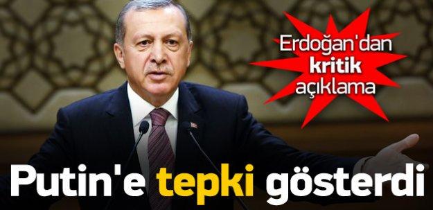 Erdoğan'dan kritik Putin açıklaması