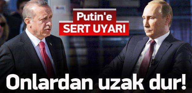 Erdoğan'dan Putin'e sert uyarı