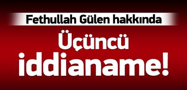 Fethullah Gülen hakkında 3'üncü iddianame