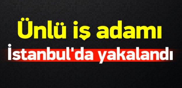 İş adamı Hazim Sesli İstanbul'da yakalandı