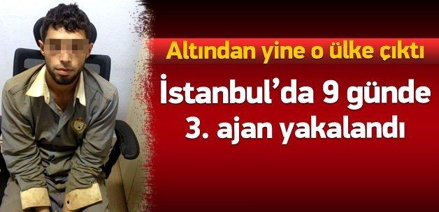 İstanbul'da 9 günde üçüncü ajan yakalandı