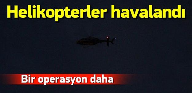 İstanbul'da helikopter destekli yeni operasyon