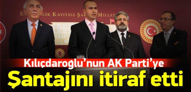 Kılıçdaroğlu'nun AK Parti'ye şantajını itiraf etti