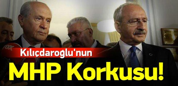 Kılıçdaroğlu'nun MHP korkusu!