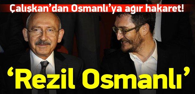 Koray Çalışkan'dan Osmanlı'ya ağır hakaret