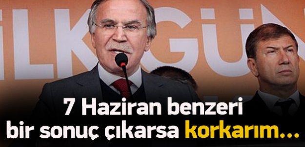 Mehmet Ali Şahin:7 Haziran benzeri sonuç çıkarsa..
