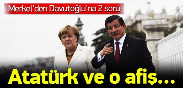 Merkel'den Davutoğlu'na afiş ve Atatürk sorusu