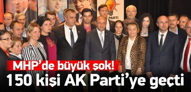 MHP'de büyük şok! 150 kişi AK Parti'ye geçti