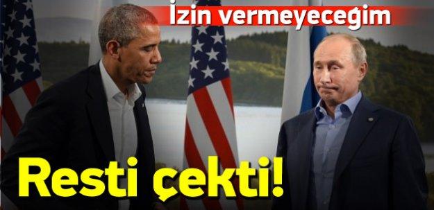 Obama Putin'e resti çekti: İzin vermeyeceğim