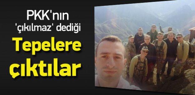PKK'nın 'çıkılmaz' dediği tepelere çıktılar