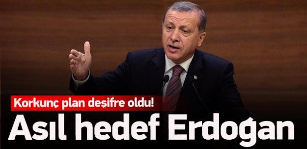Plan deşifre oldu! Asıl hedef Erdoğan