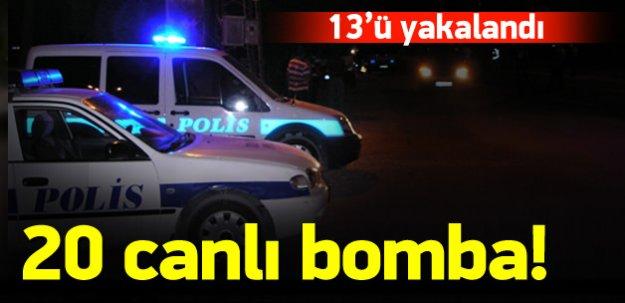 Polis 20 canlı bombanın peşine düştü!