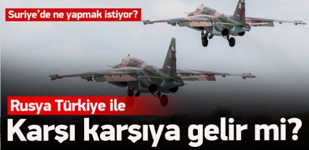 Rusya Türkiye ile karşı karşıya gelir mi?